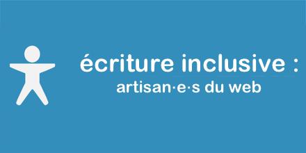Accessibilité et écriture inclusive