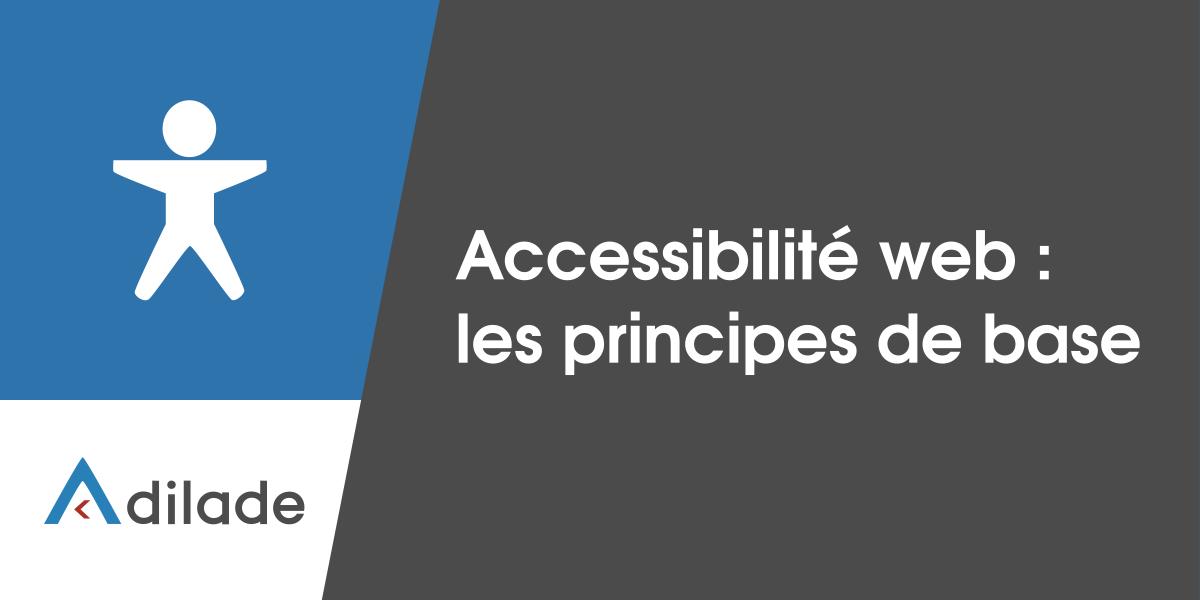 Accessibilité web : les principes de base